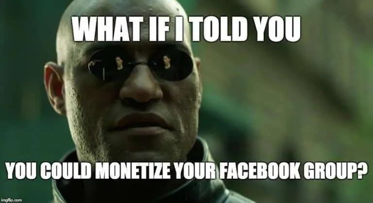 How to Make Money From Facebook Groups [The ULTIMATE Monetization Guide]