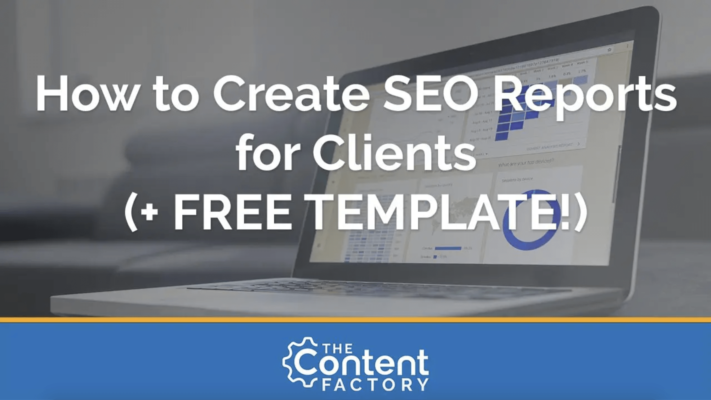 how to create SEO reports for clients free template