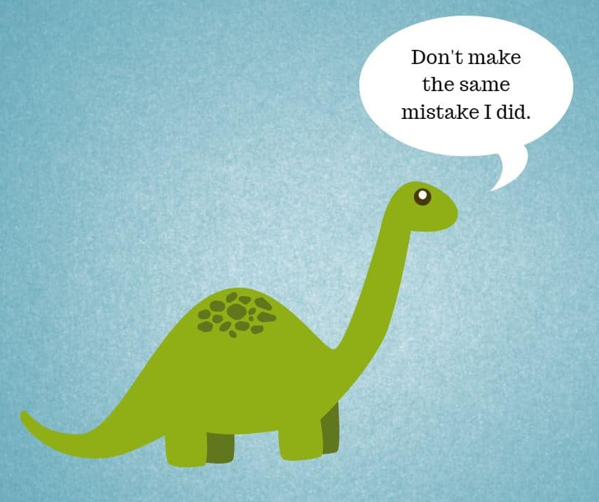 """A dinosaur tells marketers, """"Don't make the same mistake I did."""""""