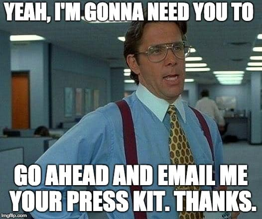 Office Space meme about emailing your Facebook group press kit at the end of the day